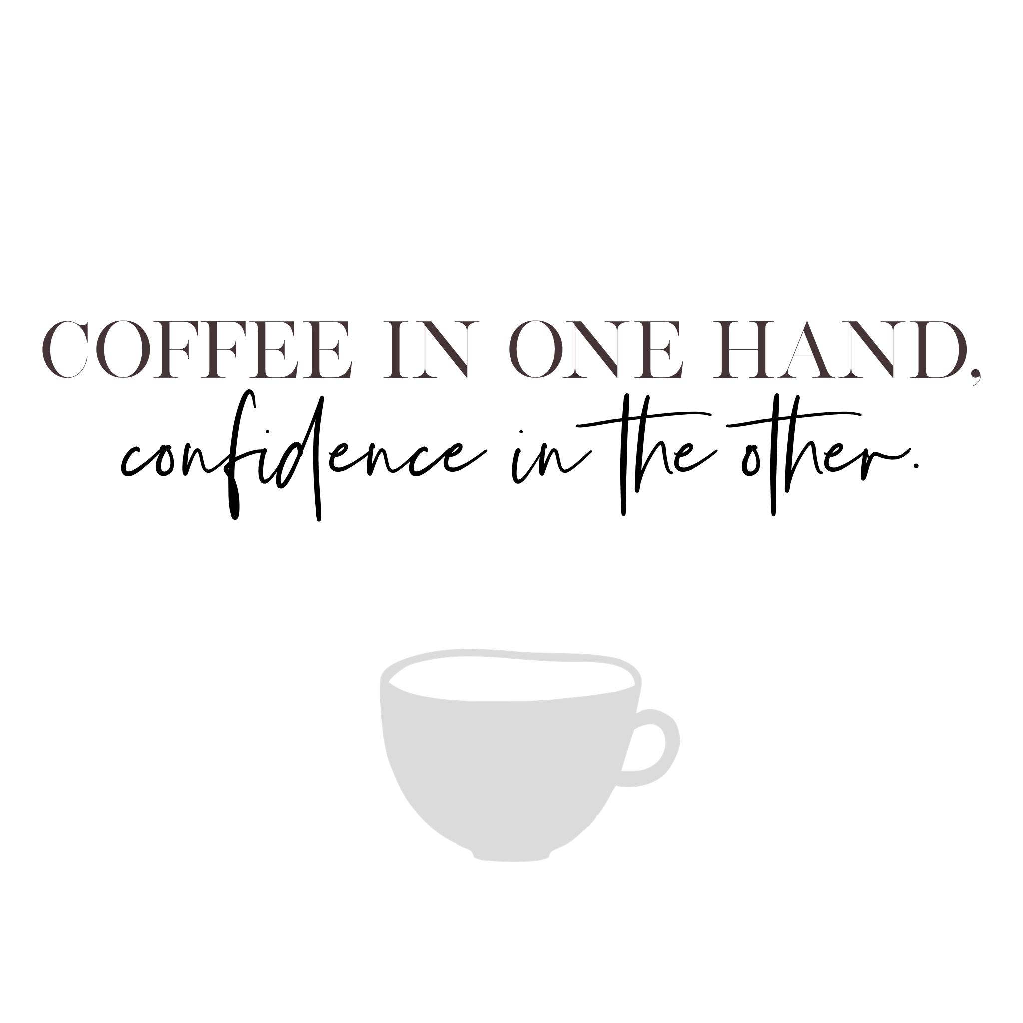 coffee and confidence.PNG