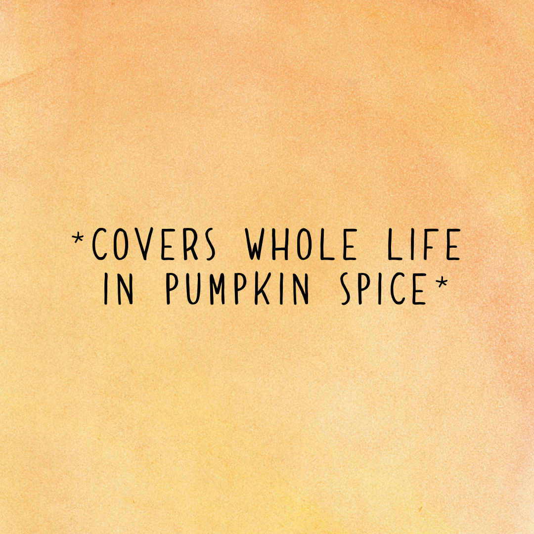 cover life in pumpkin spice