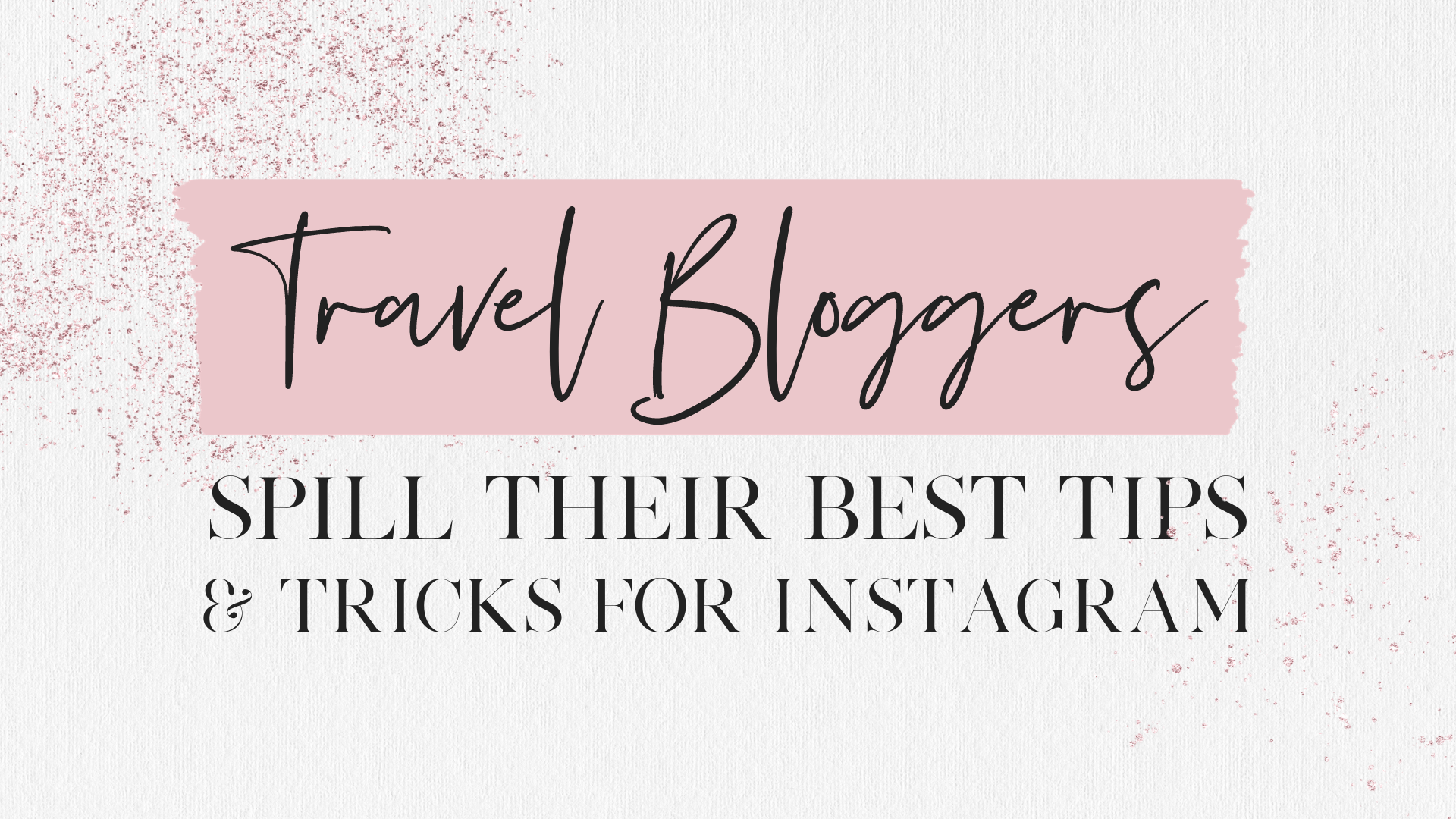 travel bloggers tips and tricks instagram