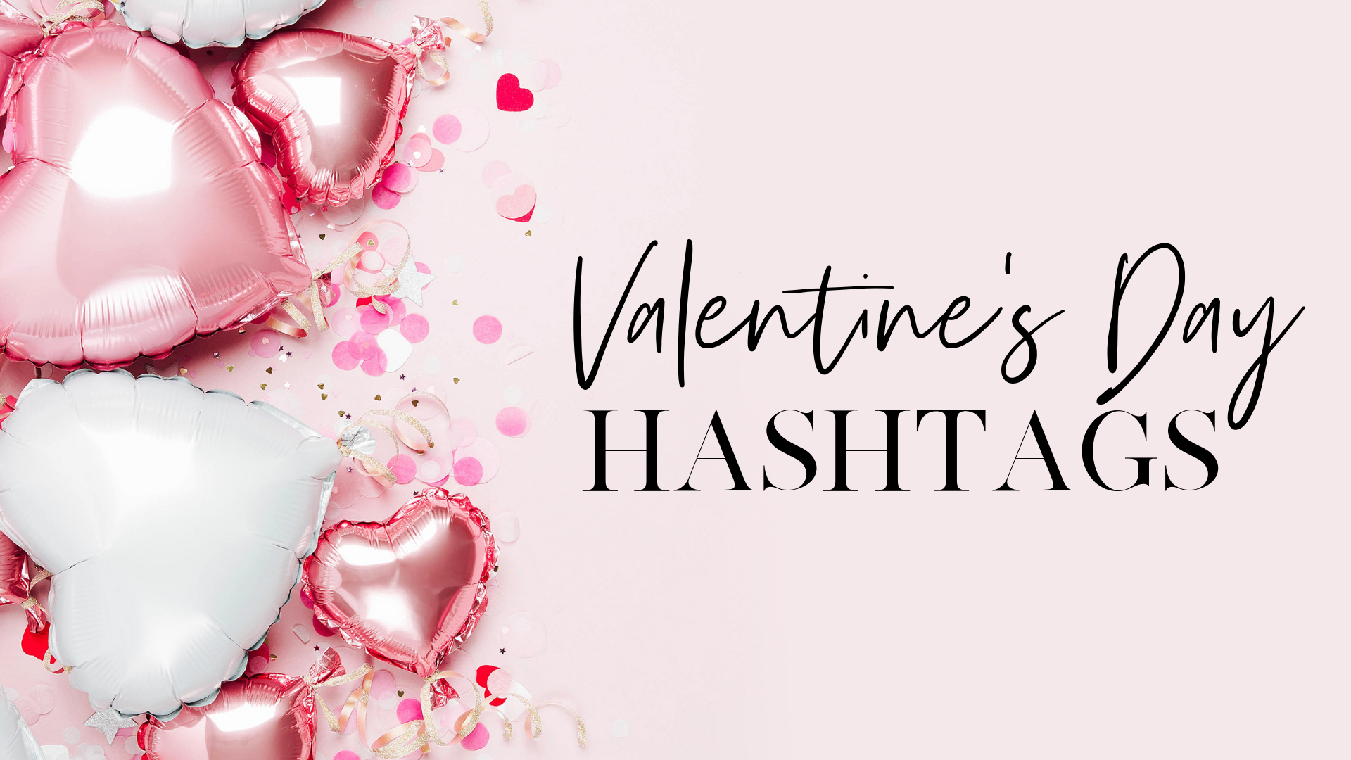 valentines day hashtags instagram