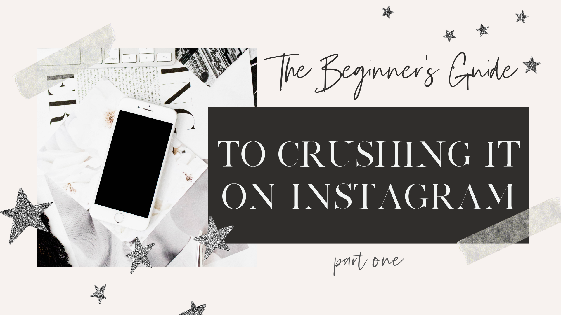 the beginner's guide to crushing it on instagram by instacrush society girlcrush collective