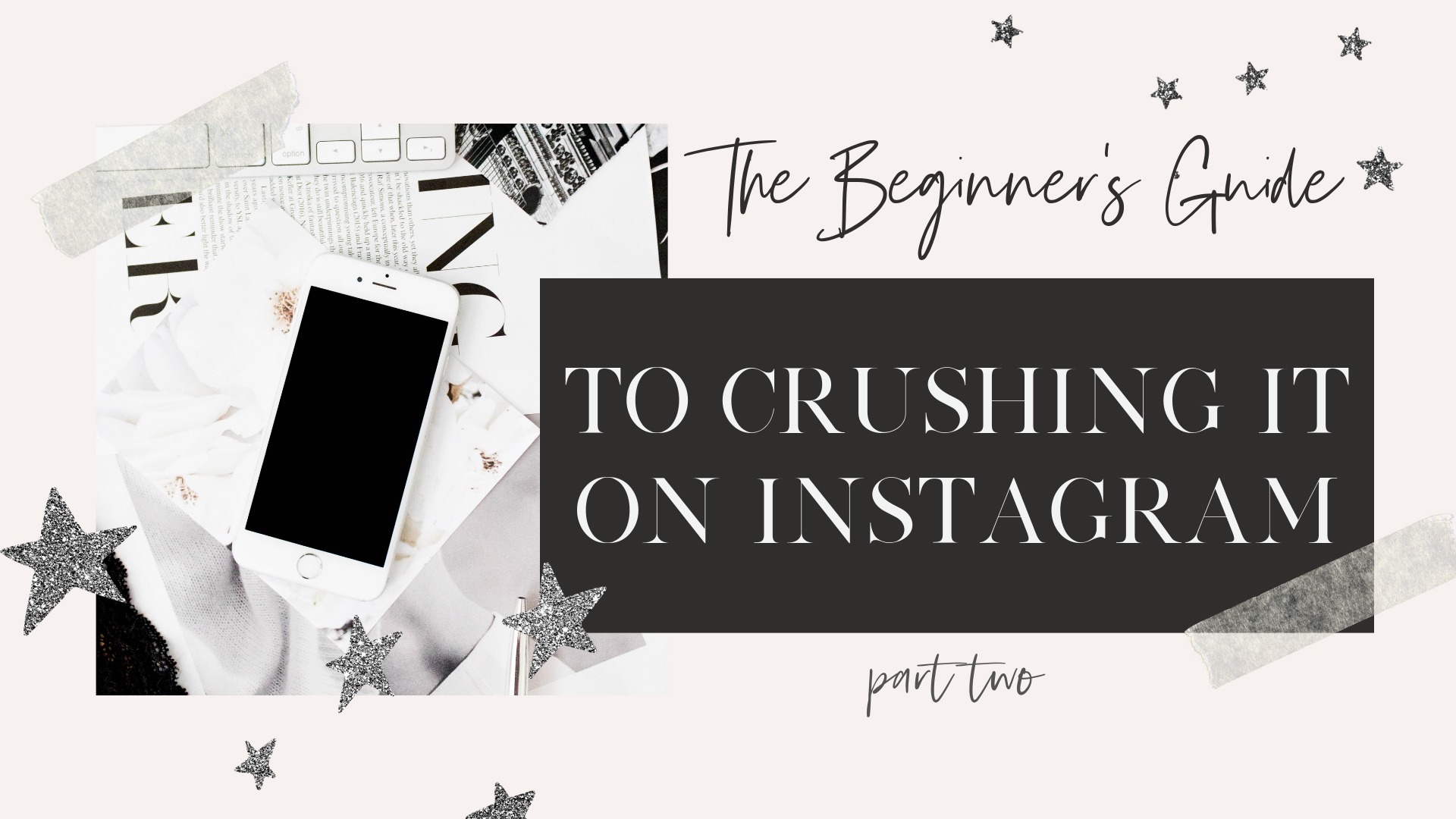the beginners guide to crushing it on instagram