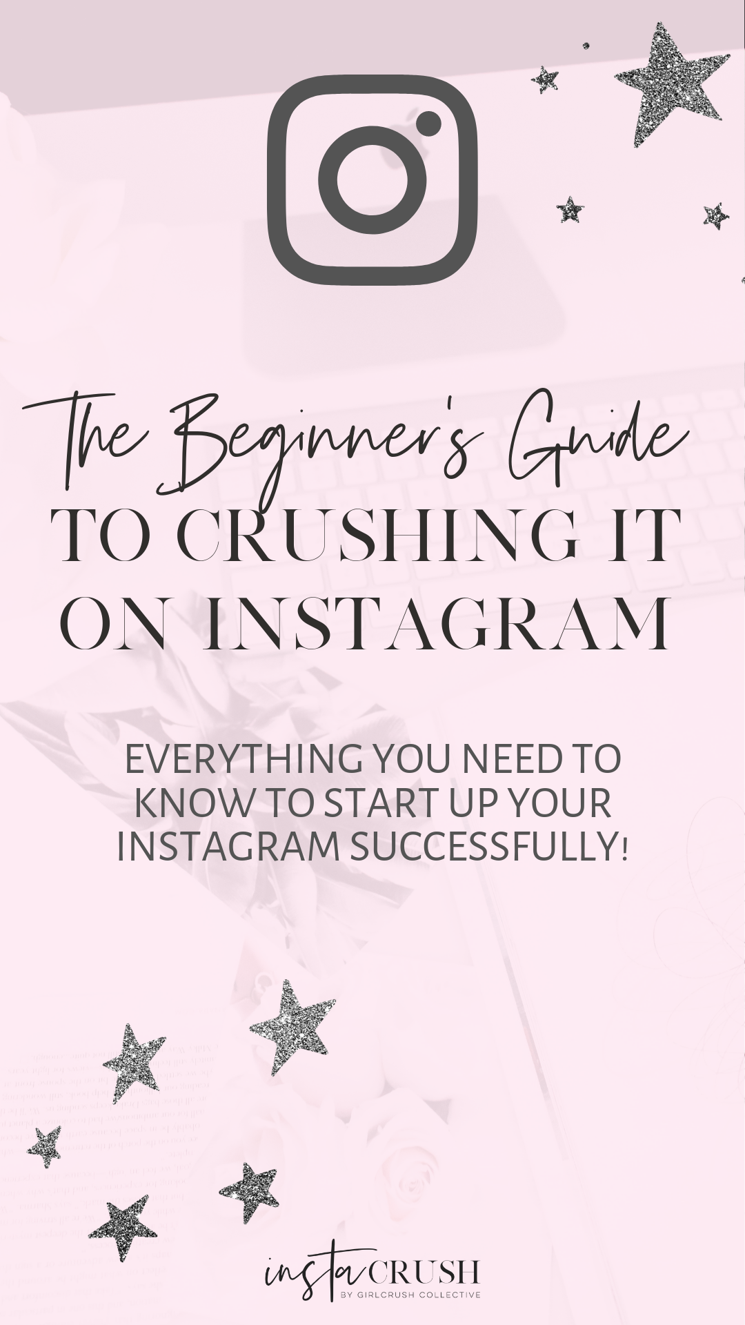 The Beginner's Guide to Instagram by InstaCrush Society