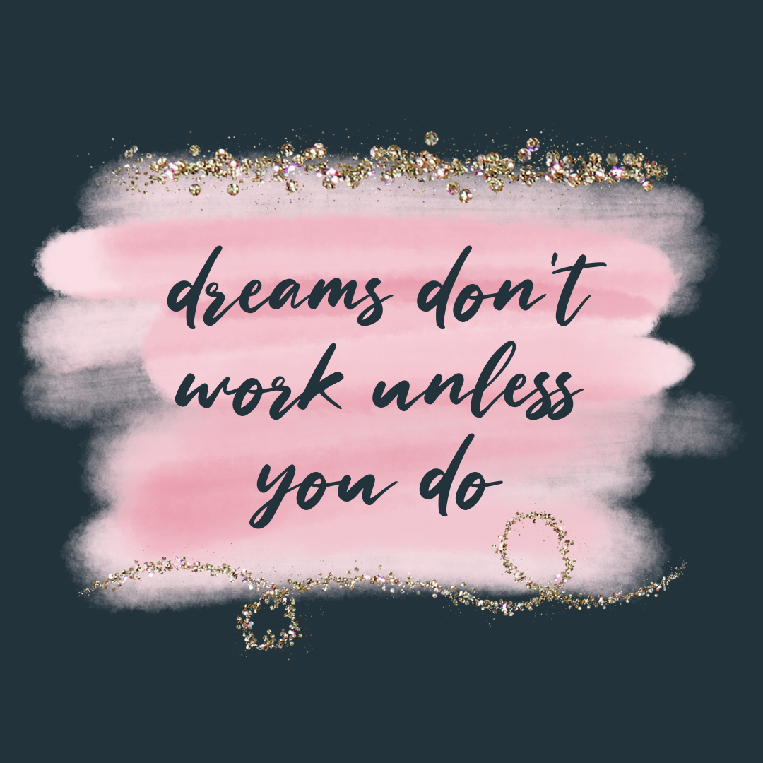 dreams don't work unless you do.PNG