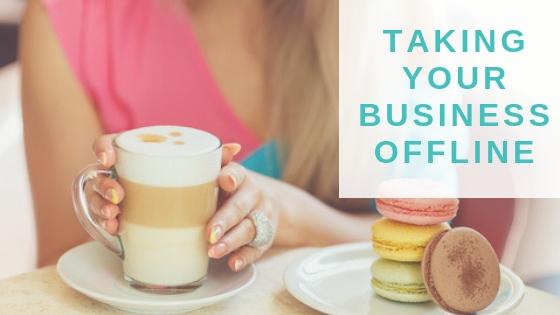 TAKING YOUR BUSINESS OFFLINE .jpg