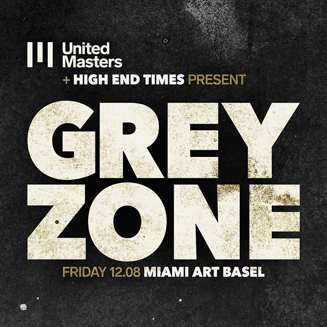 🌴Miami!!🌴@unitedmasters and @highendtimes present Grey Zone w/ @bbrenmar @falcons @djsliink @cocoandbreezy and @velous + special guests! 🚨🎶 Art Basel Edition! Dec. 8th. FREE, 21+ @coyotaco RSVP LINK IN BIO 🔥#GreyZoneBasel17