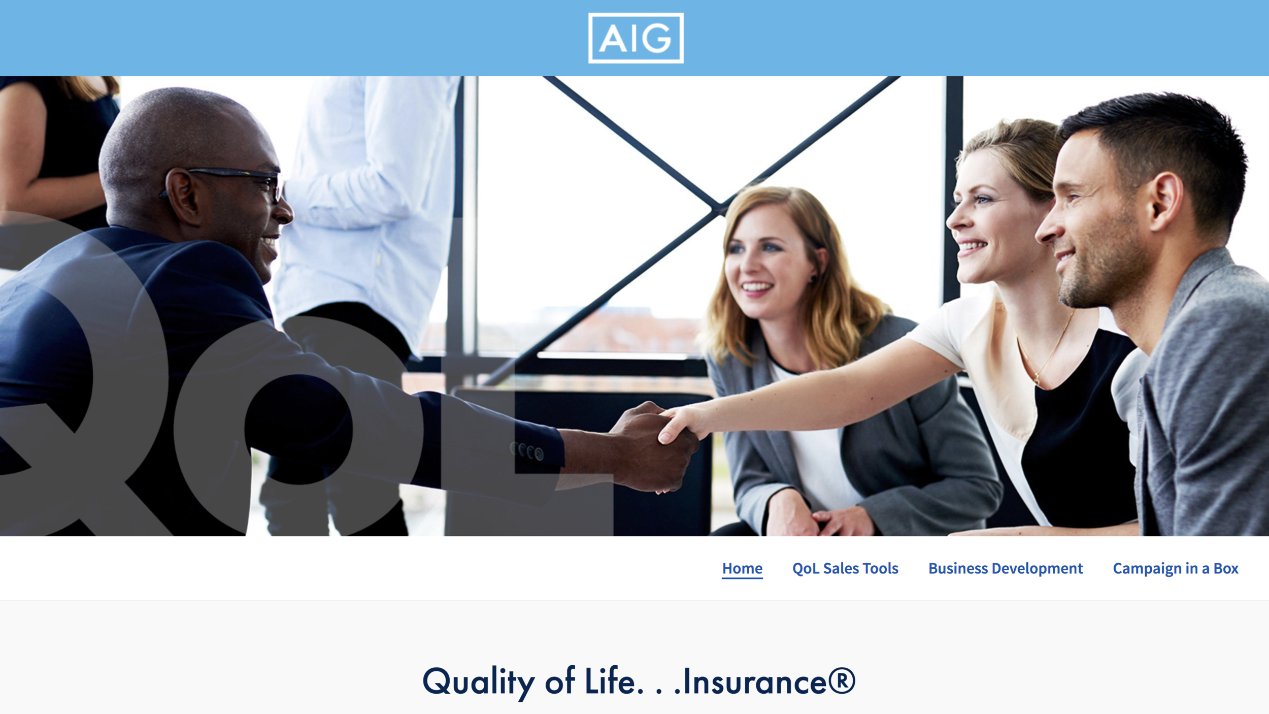 AIG Quality of Life…Insurance ® - Learn. Train. Promote Sell:A compelling life insurance product suite with living benefits automatically included at no extra charge with every life policy. Strong compensation, bonus program and support are just the beginning of the story at AIG Partners Group