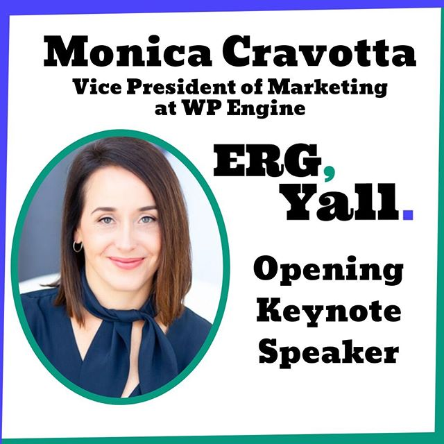 Join us for the amazing opportunity to hear from Monica Cravotta, the VP of Marketing at WP Engine! As a Marketer, Speaker and Social Change Agent, Monica will share best practices to develop a healthy and inclusive workplace. She will kickoff our amazing ERG Y'ALL event with a keynote talk. RSVP today: http://bit.ly/2lPJOpA  #womenintech #diversityintech #inlcusiveworkplaces