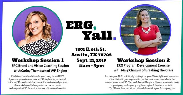 "Are you an ERG leader or looking to start your own ERG? Our ERG Summit, ERG Y'ALL, will feature two options for workshops around ERGs! Head to our profile to grab a ticket!  Workshop Session 1 – ""ERG Brand and Vision Coaching Session with Carley Thompson of WP Engine"" Establish a brand and vision for your newly formed ERG! If your company does not have an ERG in place for you to lead, or if your ERG needs to define or redefine its vision and purpose, this workshop will allow you to practice successful techniques for ERG formation in a mock/situational exercise.  Workshop Session 2 – ""ERG Program Development Exercise with Mary Chauvin of Breaking The Glass"" : Increase your ERG's visibility in your organization by hosting a program! You might want to educate, attract talent to your organization, or share resources, or celebrate the uniqueness of your ERG with your teammates. This workshop will help you discover what could make a great program for your group, how to plan and how to promote it. You'll leave the room with a title and abstract for your future program!  #womenintech #diversityintech #inclusiveworkplaces"