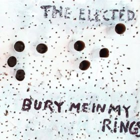 The Elected   Bury Me In My Rings  (2011, Vagrant)