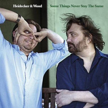 Heidecker and Wood   Some Things Never Stay The Same  (2013  Guitar