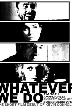 Whatever We Do (2003 ft. Robert Downey Jr., Tim Roth, Amanda Peet)  Composer/music supervisor
