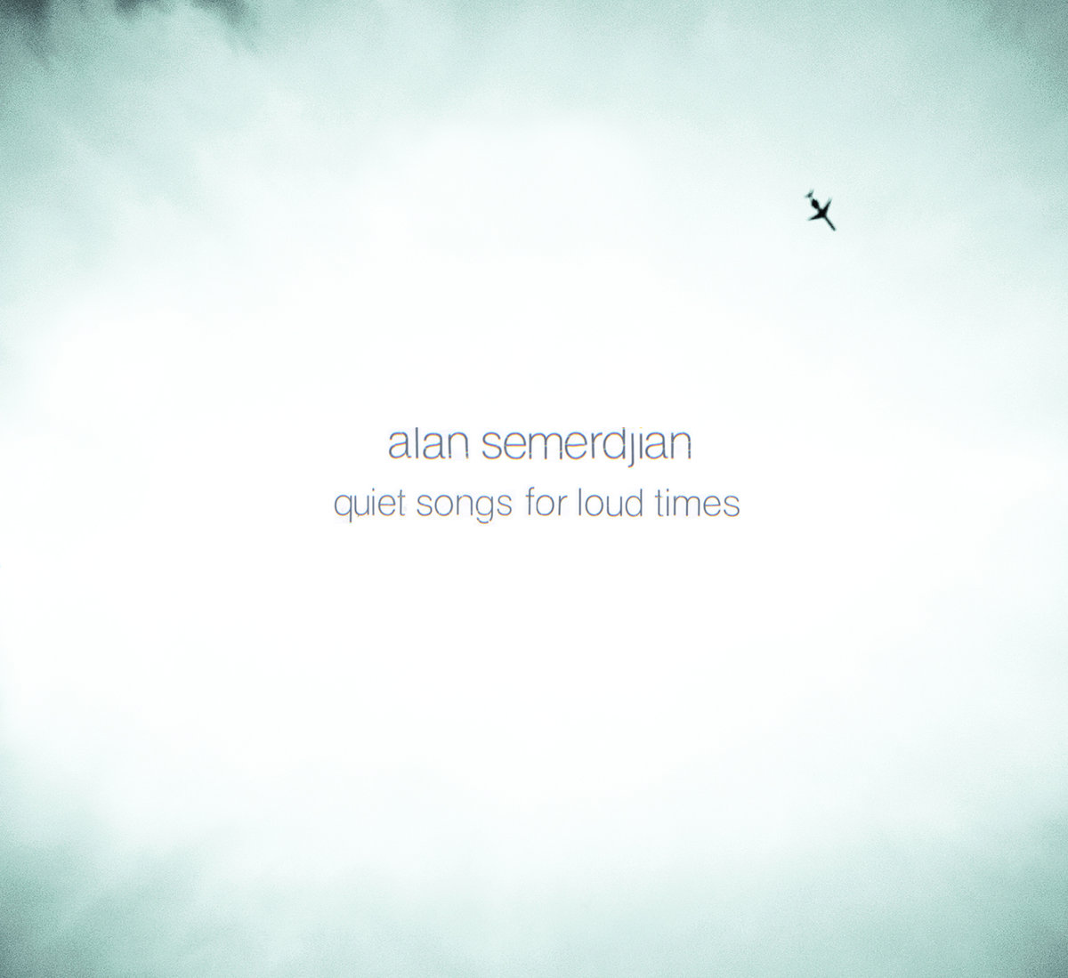 Alan Semerdjian   Quiet Songs for Loud Time  (2013)  Guitar/production/mix