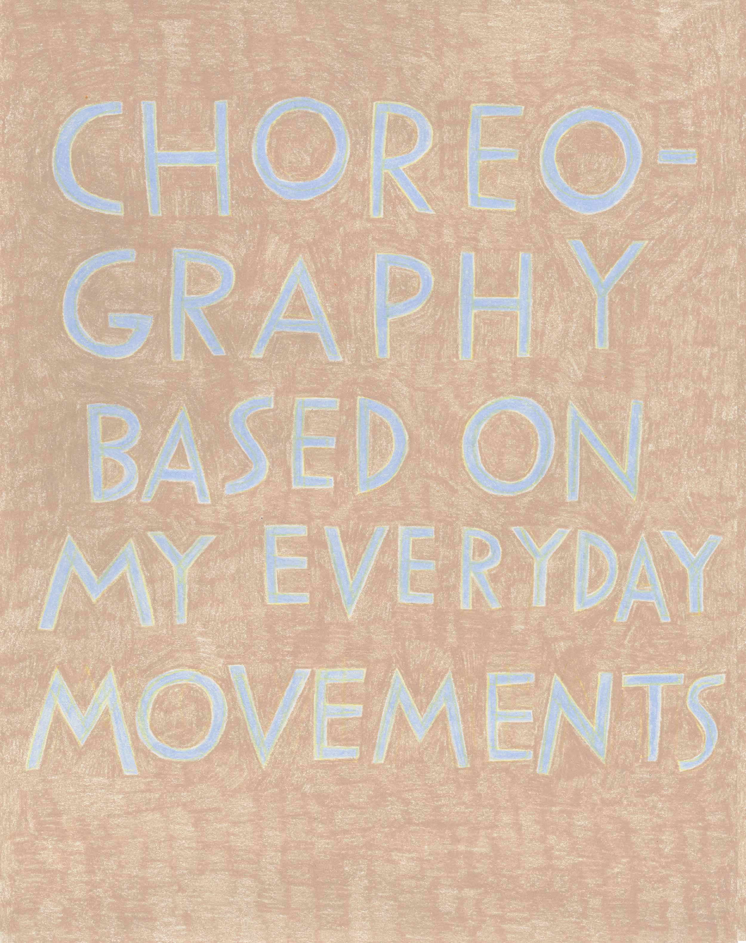 """""""Choreography based on my everyday movements,"""" in light blue on beige."""