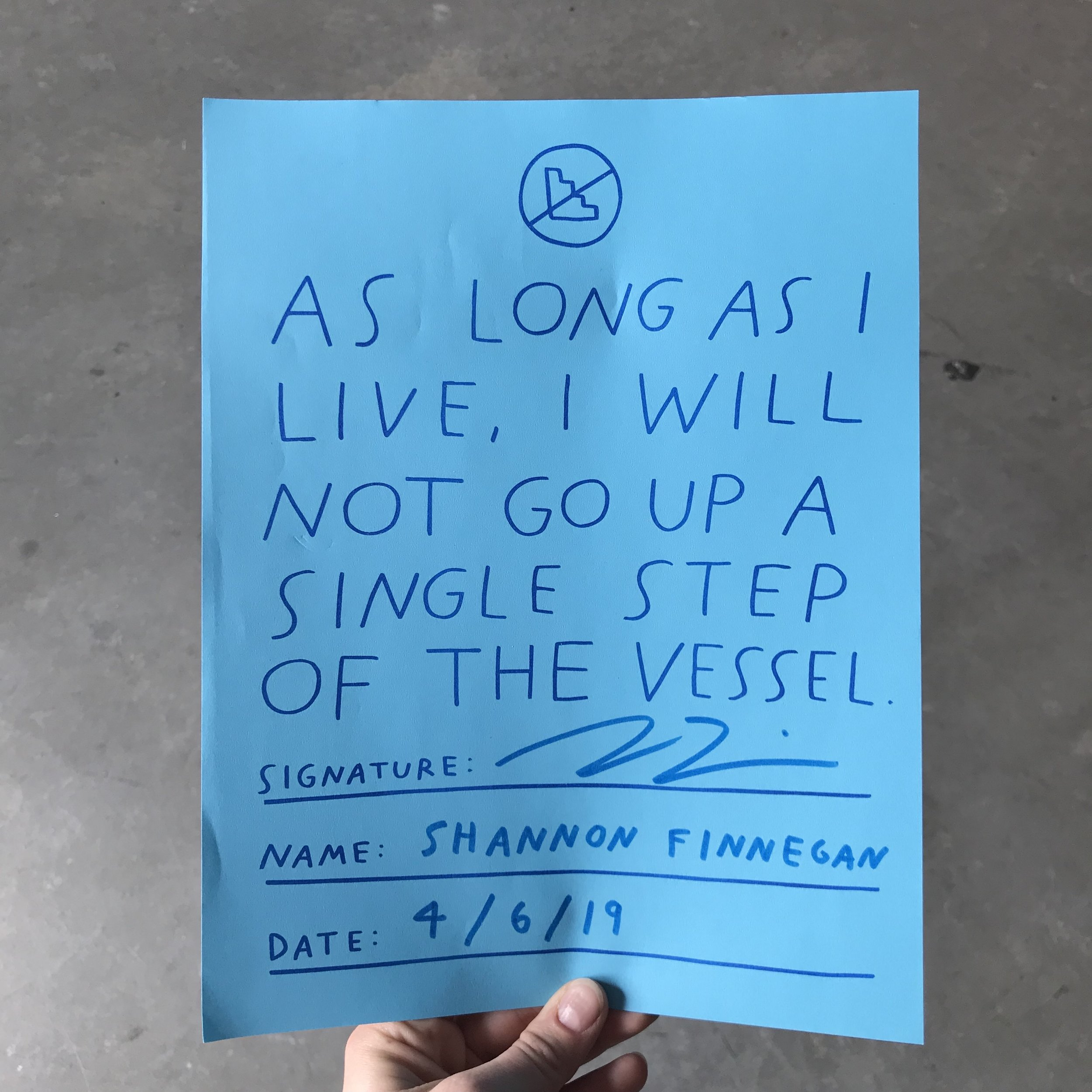 "A pledge that reads, ""As long as I live, I will not go up a single step of the Vessel"" in handwritten text. This copy has been signed and dated by me."
