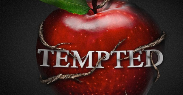 Why Temptation Is Good For You - by Maria Rogers