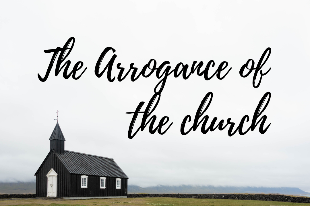 The Arrogance of the church - Marcus Rogers