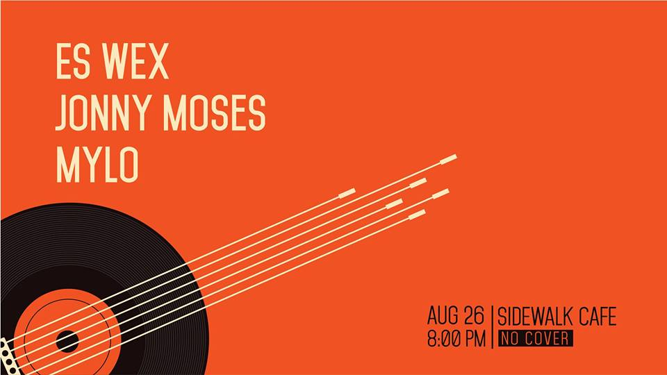 Es Wex // Mylo // Jonny Moses (No Cover) - Sunday, August 26th, 8:00 PMSidewalk NYC - 94 Avenue A, New York, New York 10009https://www.facebook.com/events/245982222720390/