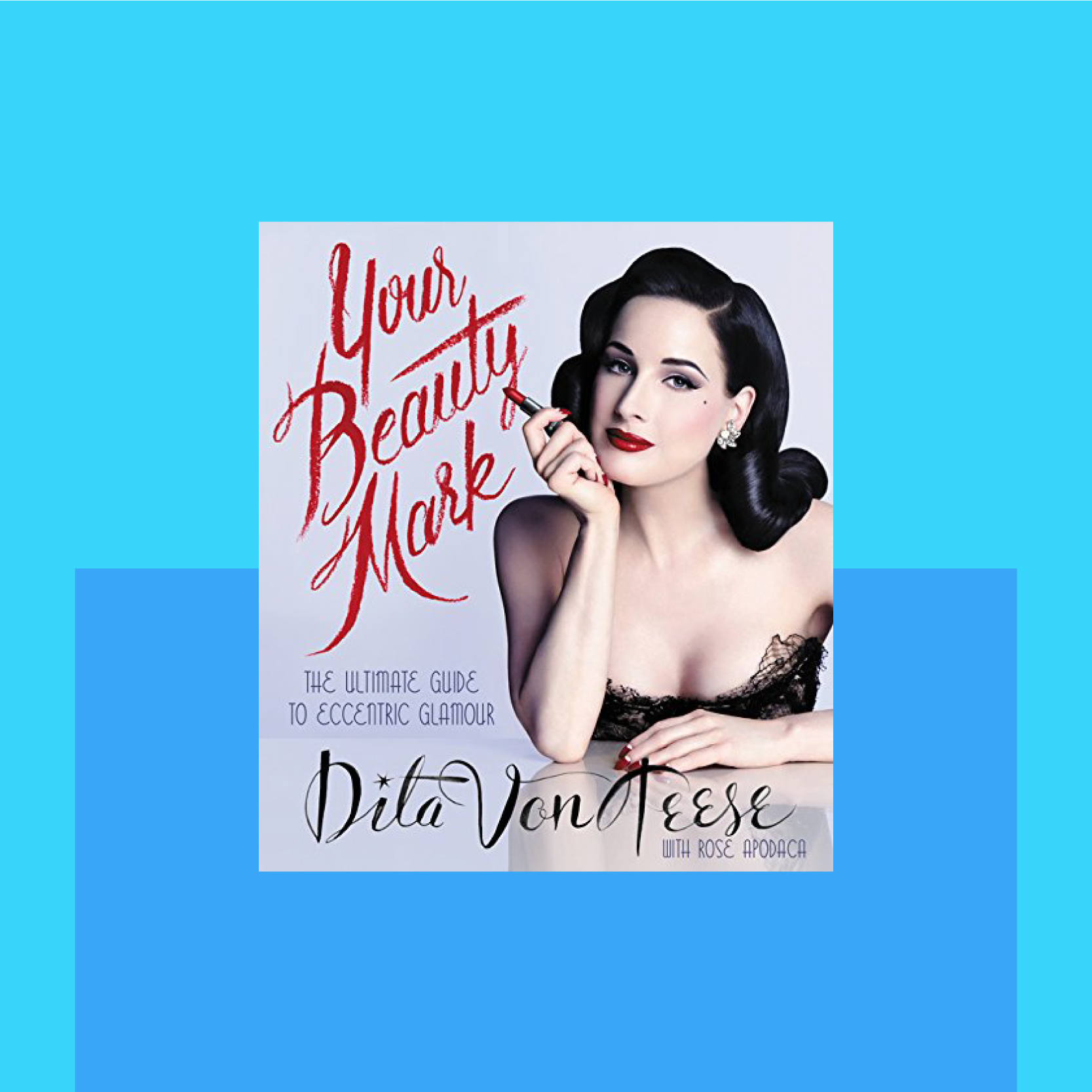 Your-Beauty-Mark-Dita-Von-Teese.jpg