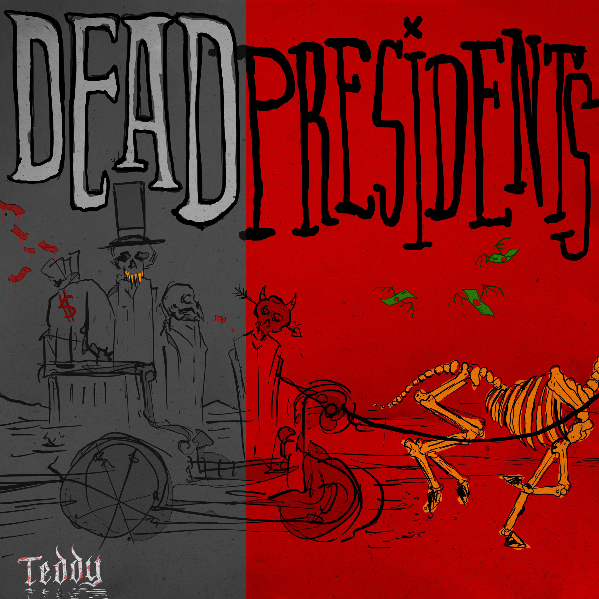 Teddy - Dead Presidents - Textured.jpg
