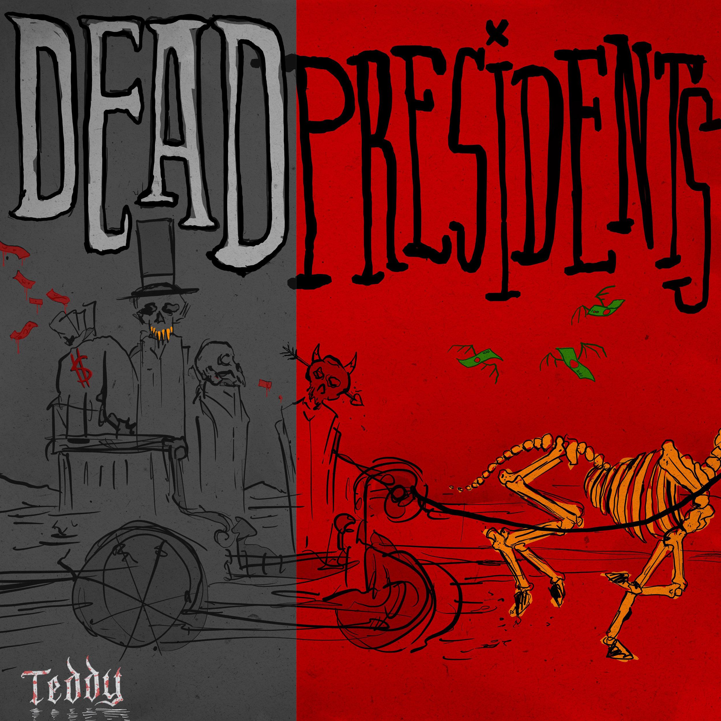Teddy - Dead Presidents - Cover Art.jpg