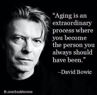 David Bowie ageing is an extraordinarly process.jpg