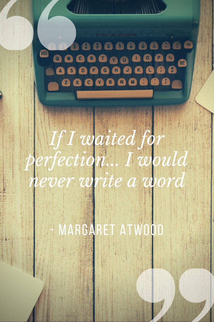 If I waited for perfection... I would never write a word Margaret Atwood quote at 50Sense.png