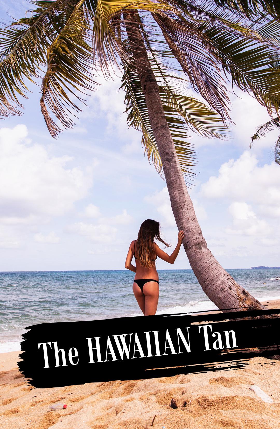 The HAWAIIAN Tan.jpg