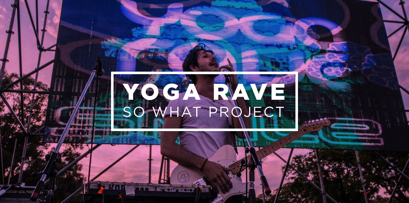 yoga rave so what.jpg