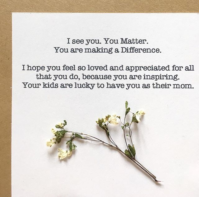 To all the moms out there doing the best that you can. I see you. You matter. You are making a difference. 🍃 🍃 🍃  #youmatter #appreciation #youaremakingadifference #mothersday #strongwomenlifteachotherup