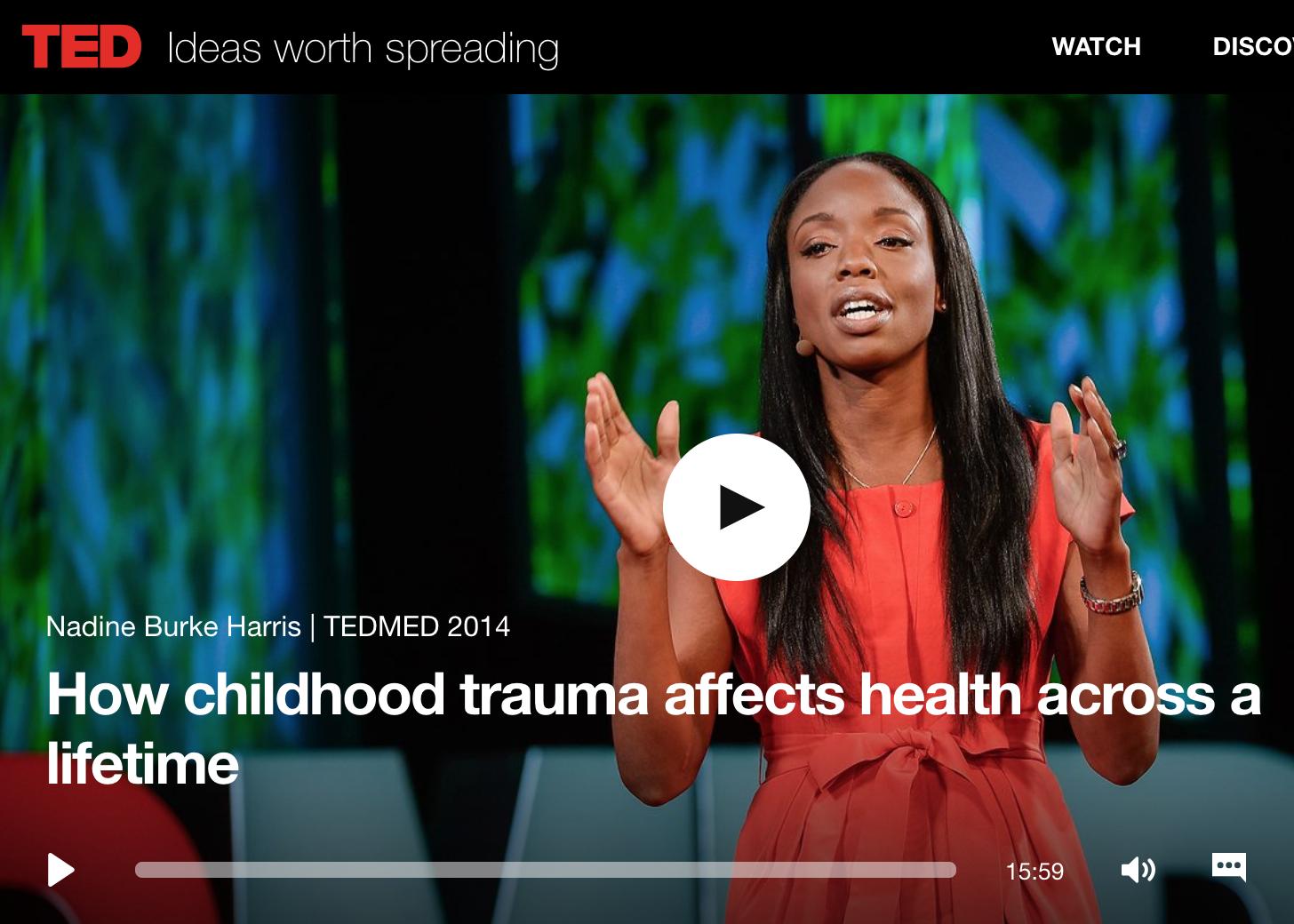 How Childhood Trauma Affects Health Across a Lifetime Nadine Burke Harris