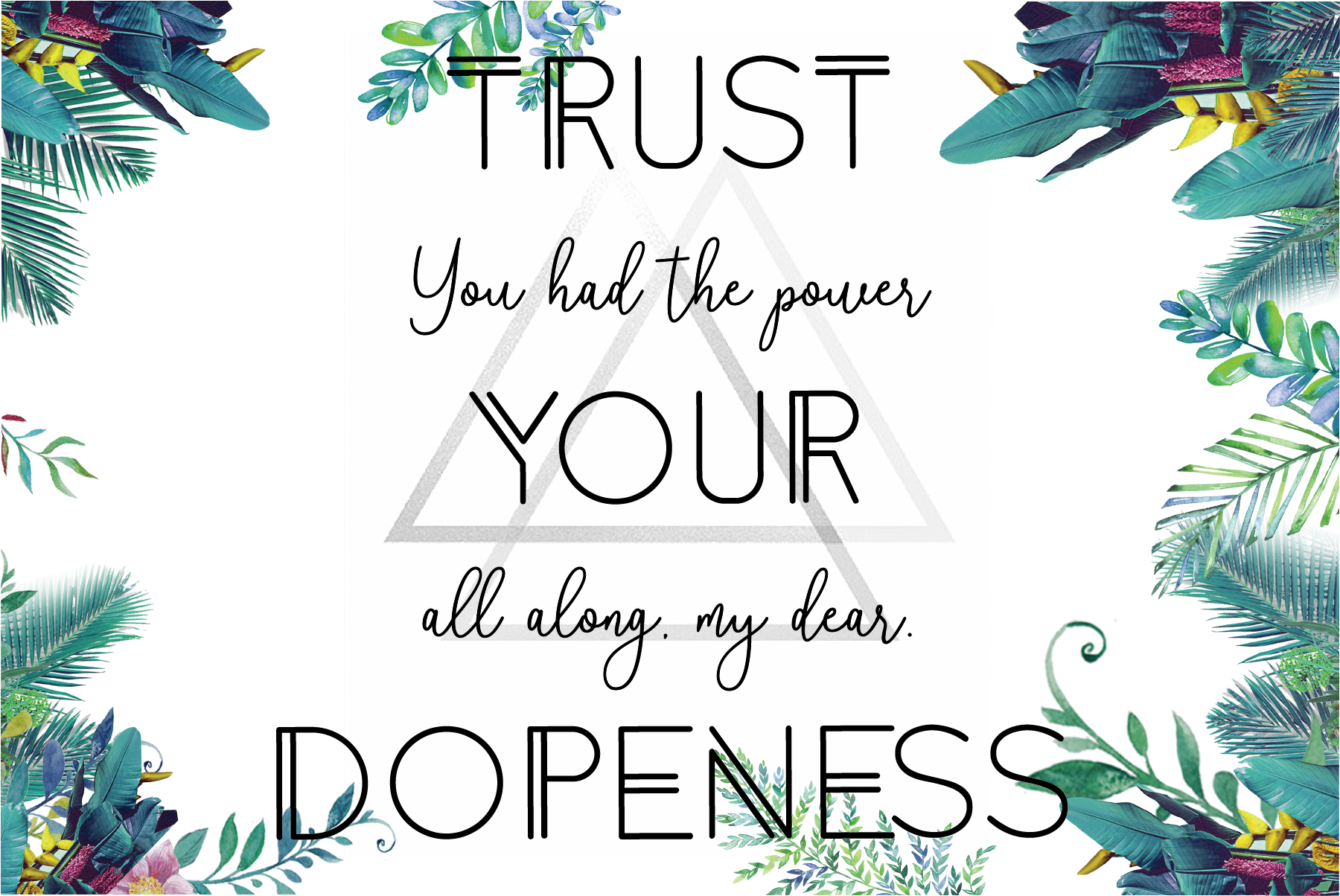 trust your dopeness.png