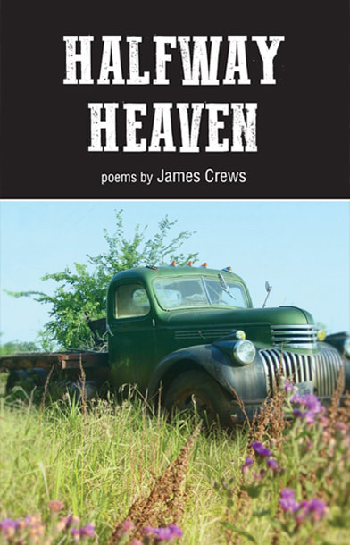 Halfway Heaven  by James Crews   (Grayson Books)     Winner of the 2017 Grayson Books Chapbook Contest