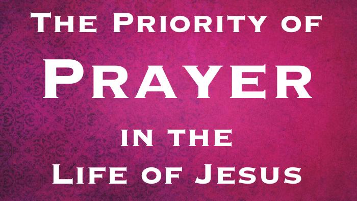 Jesus-Prayer-Priority.jpg