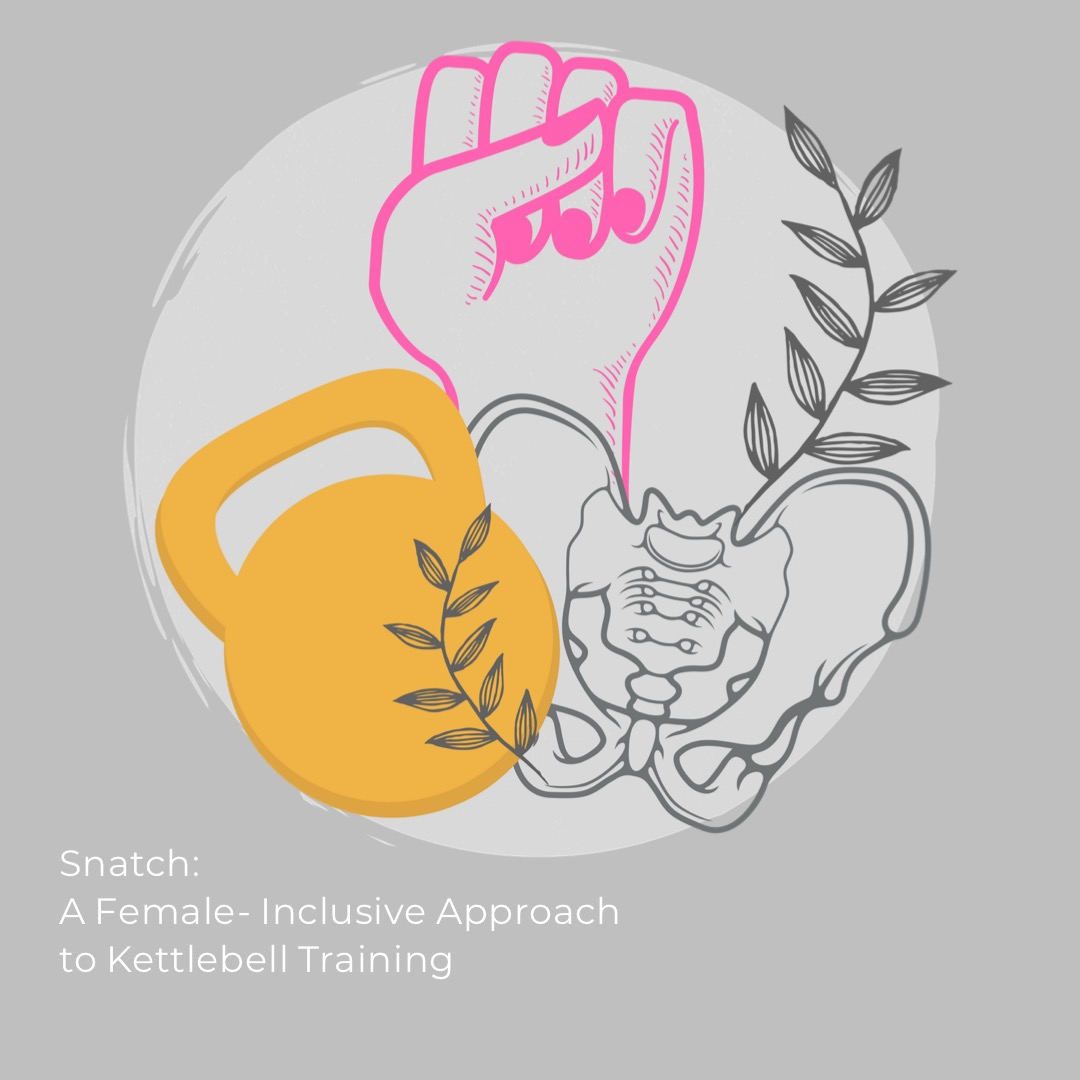 Snatch: A Female- Inclusive Approach to Kettlebell Training