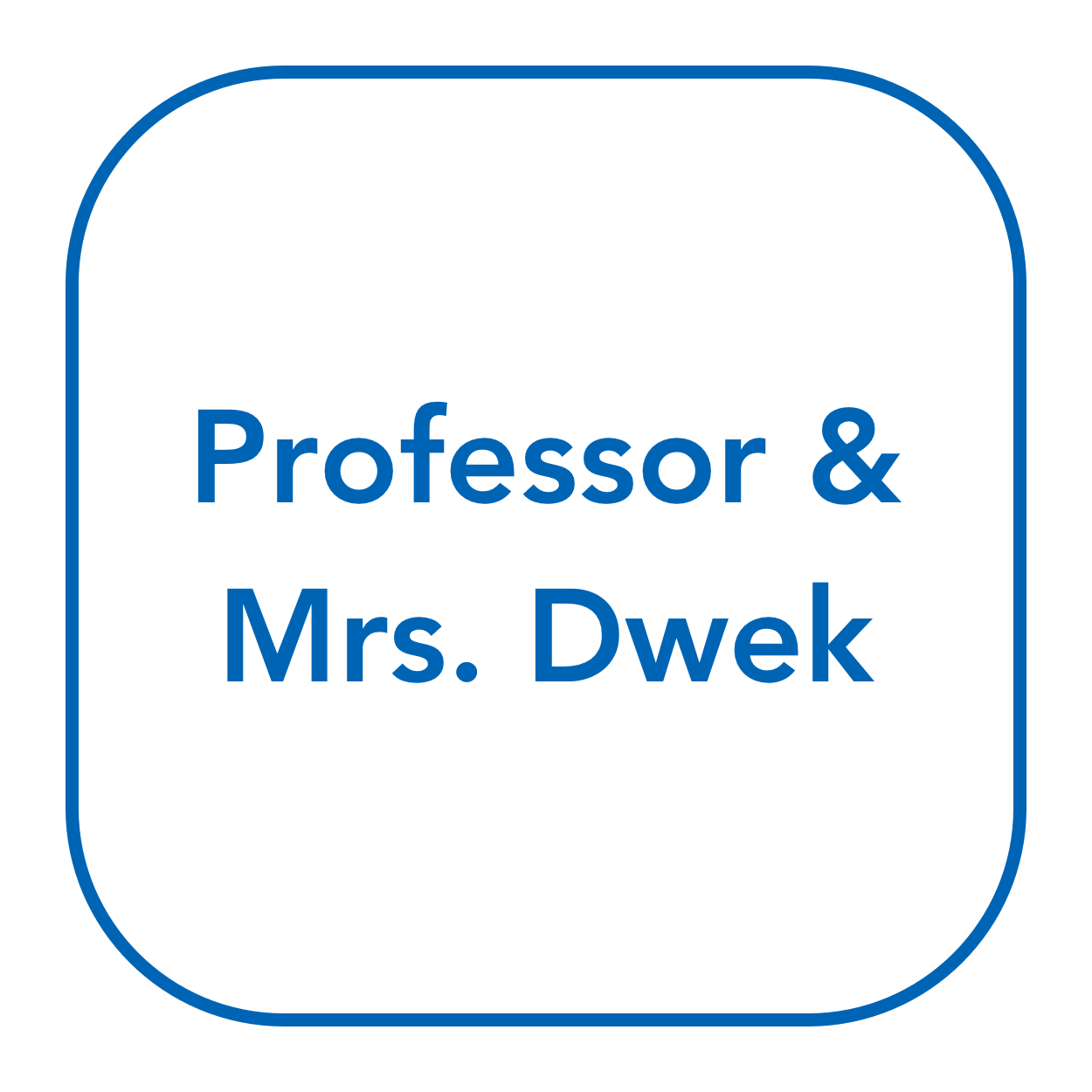 Professor & Mrs. Dwek