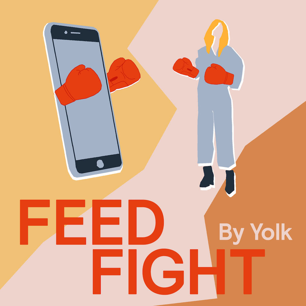 Feed Fight: Yolk's Podcast - Feed Fight's purpose is to make our feeds a better, more creative, mind-nourishing (not mind-numbing) place to be. With a little help from our friends and some very special guests we're delving deeper into our obsession with our phones and helping consumers find the good stuff and brands create only content of substance, creative merit and value.#feedfight #thecreamisrisingClick to listen to Episodes 1 and 2 here or search: Feed Fight on Spotify or `Stitcher.