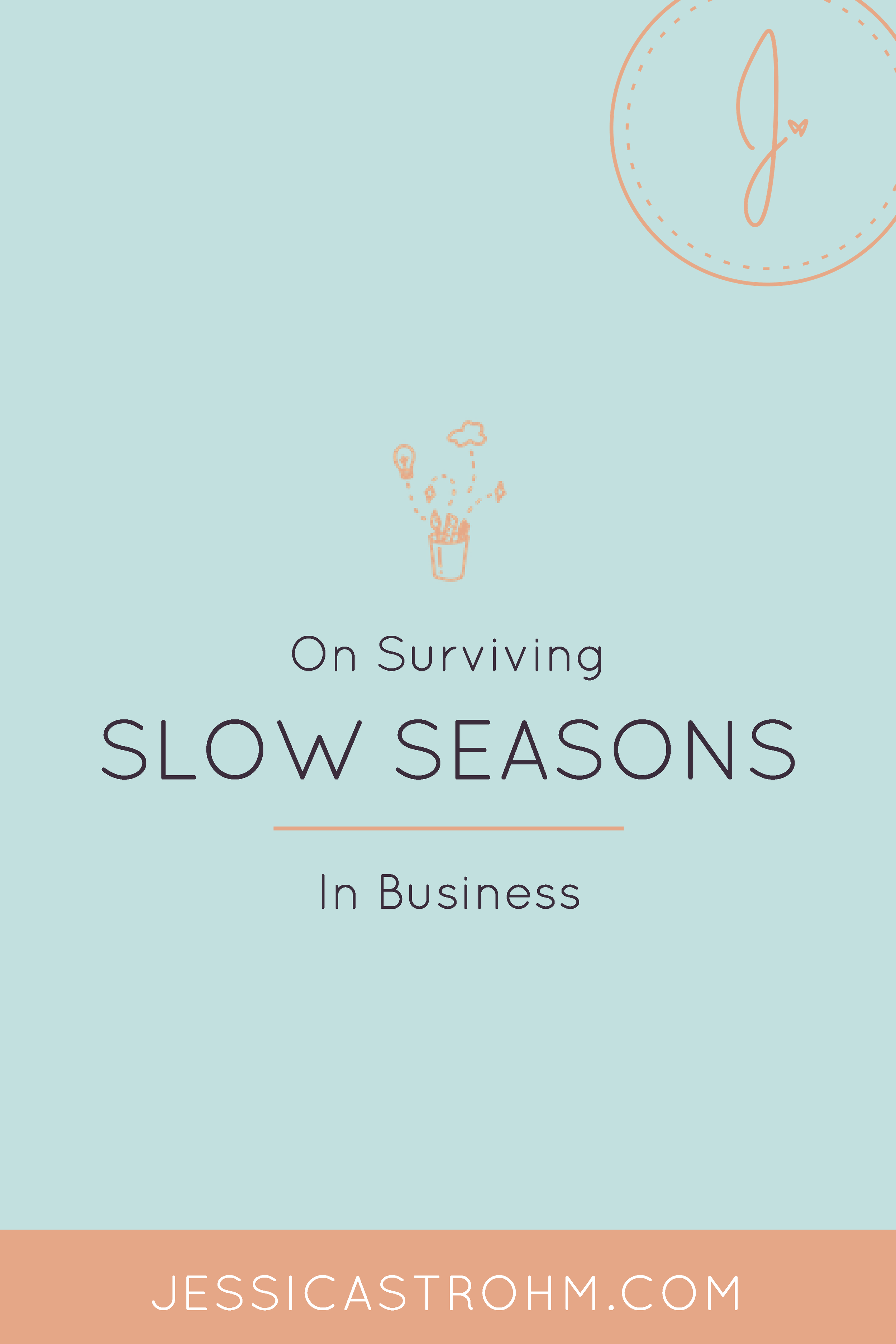 How to survive slow seasons in a creative business