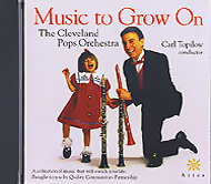 Music to Grow On     - The Cleveland Pops Orchestra