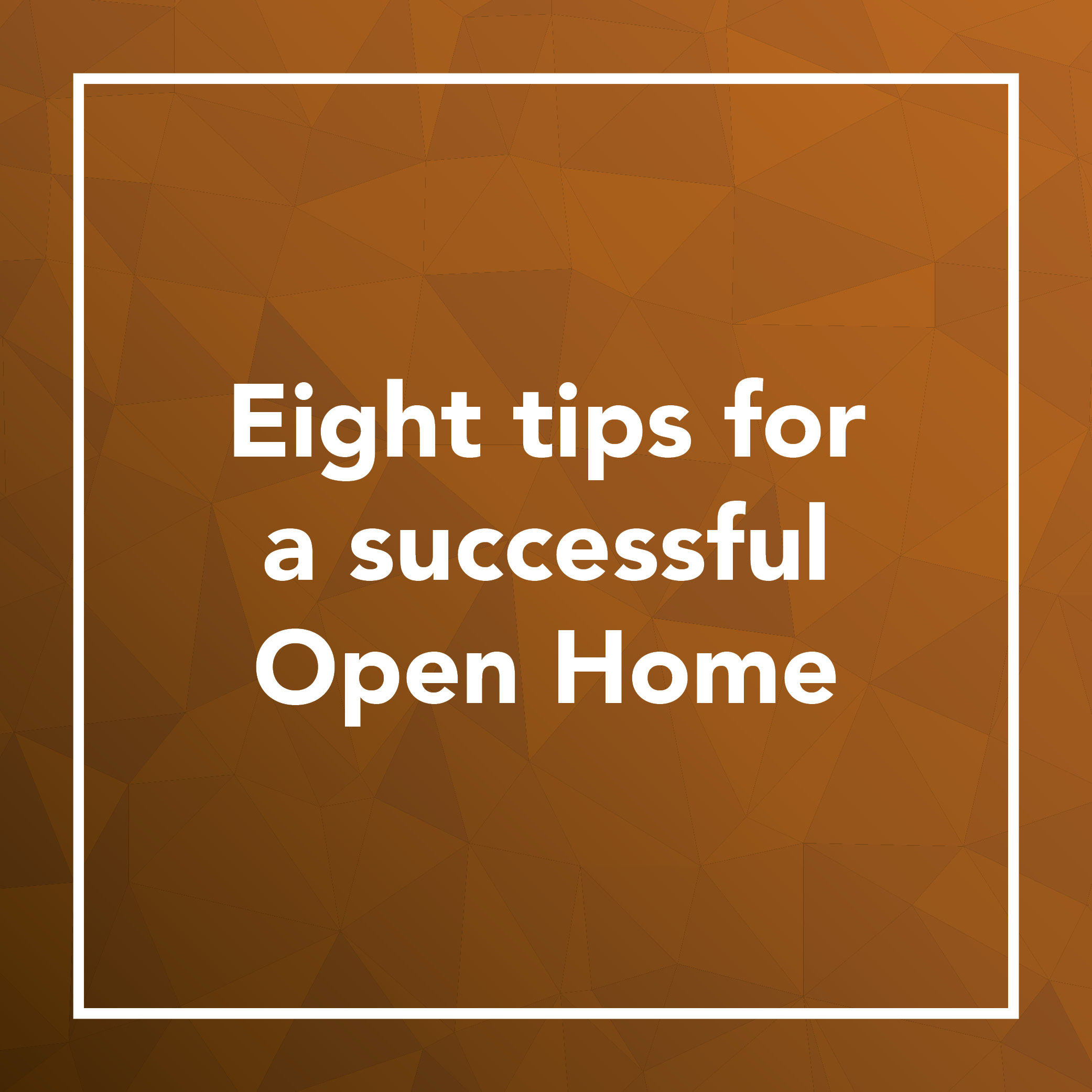 Preparing for an open home. - All the tips and tricks needed to help make your open home as successful as possible