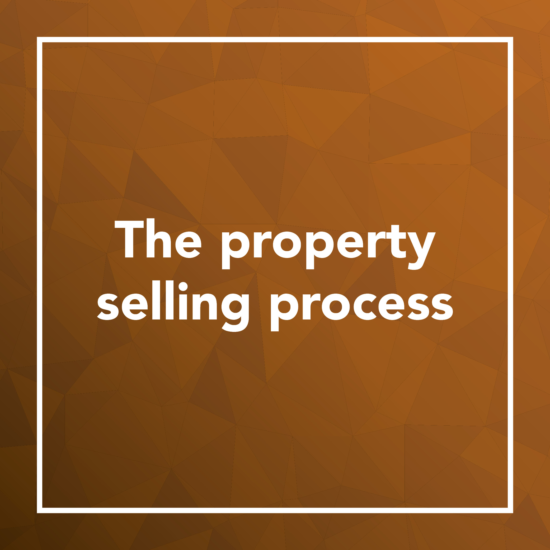 A guide to the selling process. - What you can expect at every stage when selling your property.