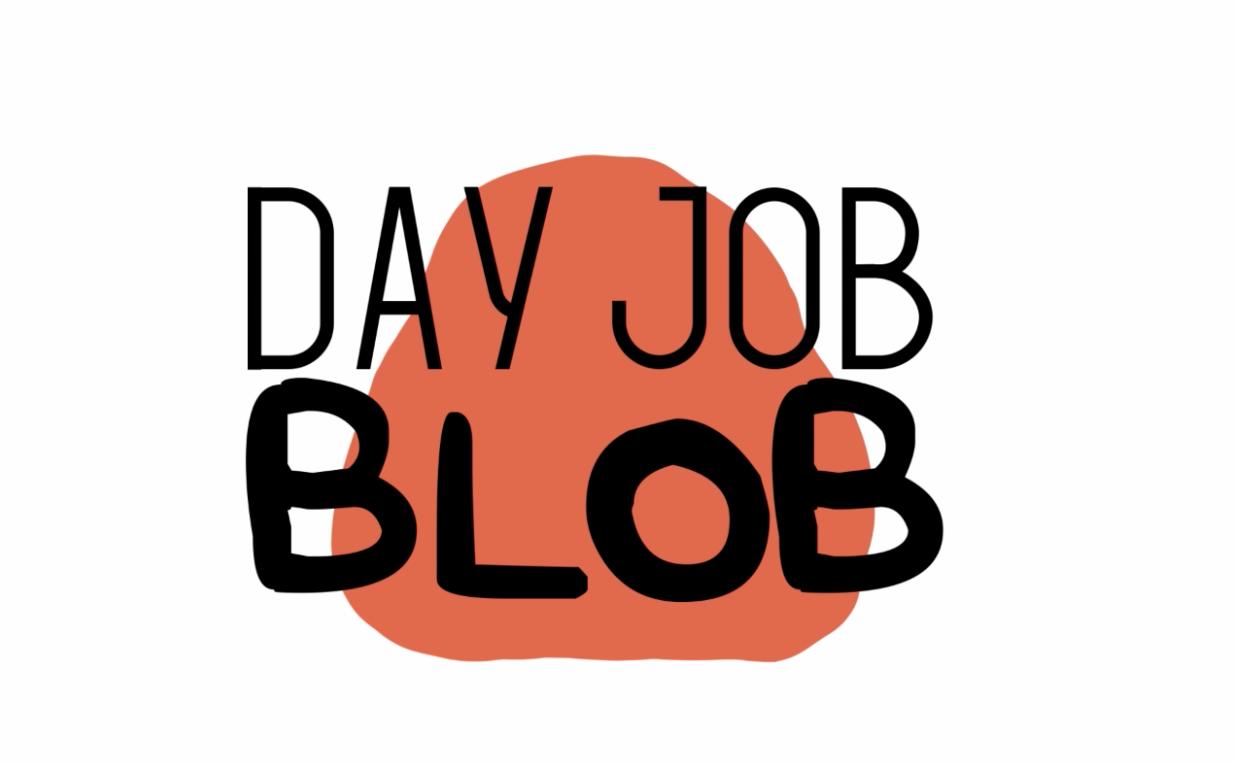 day job blob pic.png