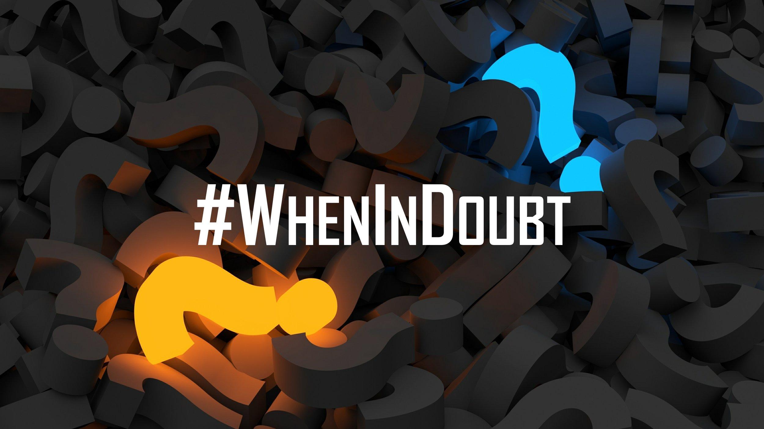 WhenInDoubt_wide_blank.jpg