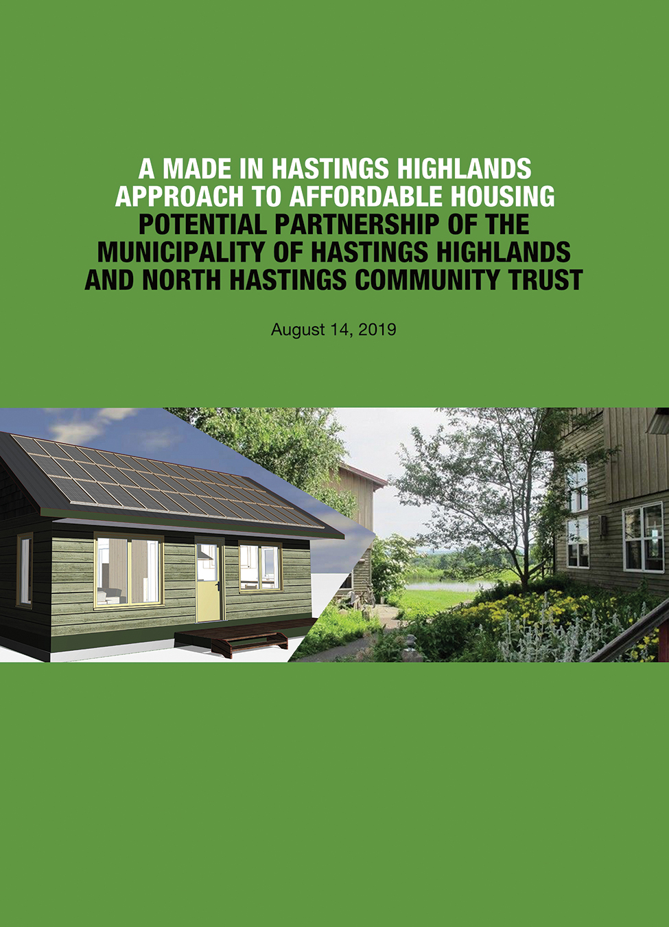 This Report was presented to the Council of the Municipality of Hastings Highlands on August 14, 2019.