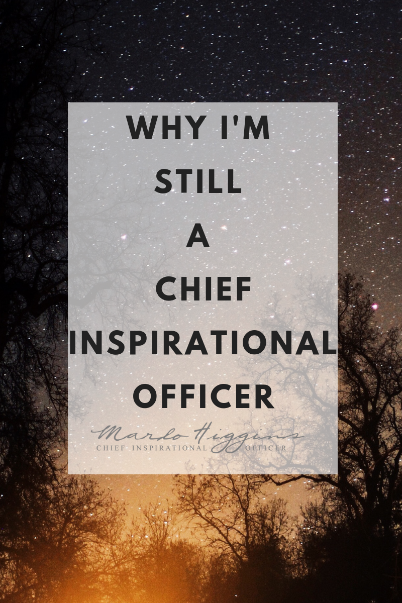 why I'm still a chief inspirational officer.png