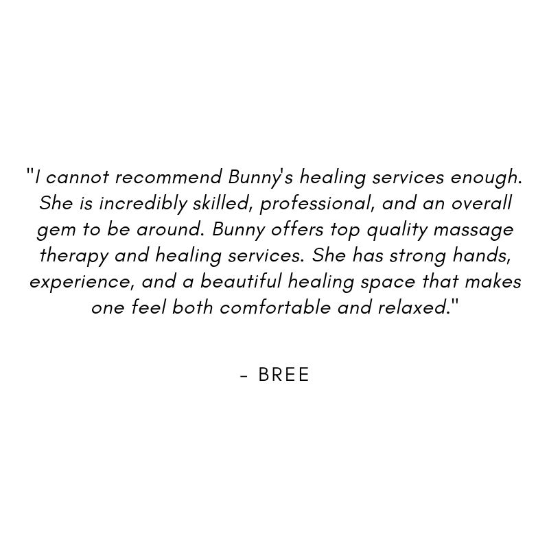 "_""Bunny is an extremely gifted and intuitive body-worker. She has created a beautiful and safe space for her work and clientele which is reflective of her care, respect, and passion for the work that she does. Bunny  (18).jpg"