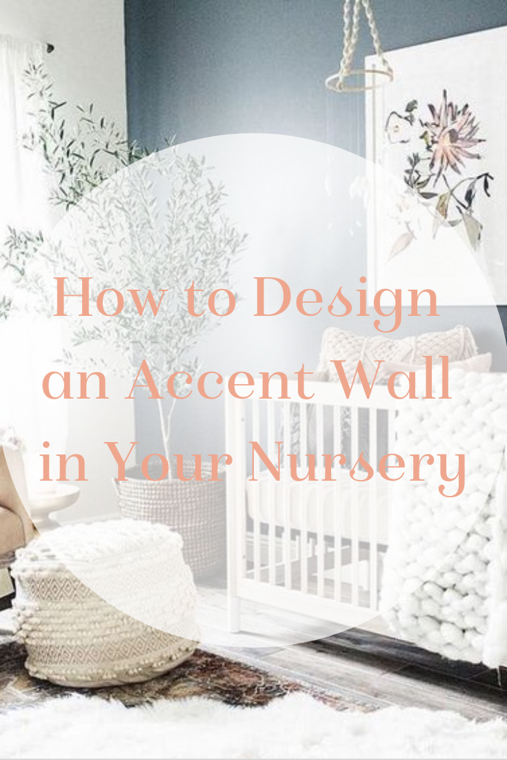 how to design an accent wall in your nursery