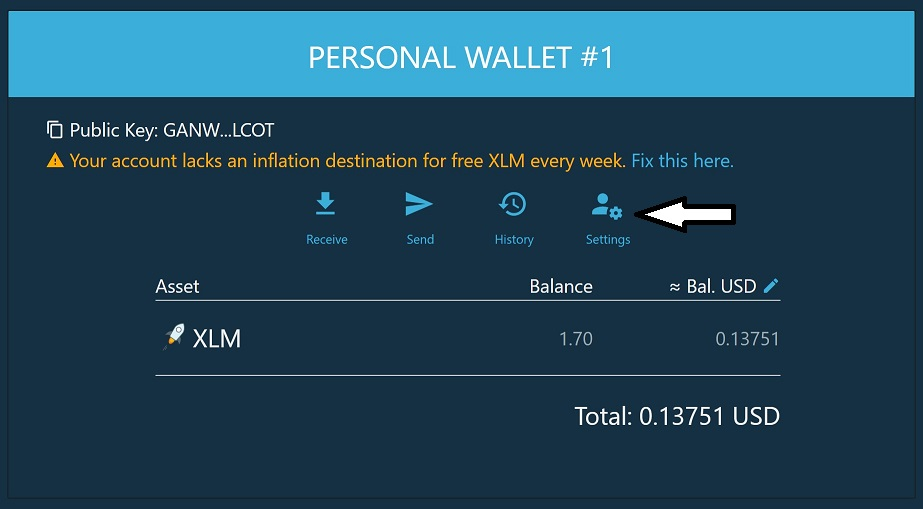 Wallet has be funded with XLM tokens. Click Settings - and then click the  ADD COIN/TRUSTLINE  button (you may need to scroll down a bit on a phone to see the button).