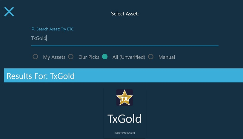 Adding TxGold asset to a wallet. Choose  All (Unverified)  - and search for  TxGold. Note  - In the Windows version of Interstellar, you will need to select TxGold from a list of search results - it should be the first row returned (TxGold, from issuer www.RestoreMoney.org).