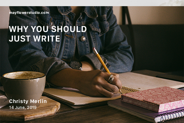 Why you should just write